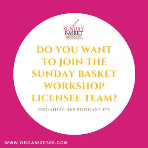 Become A Sunday Basket™ Workshop Licensee | Organize 365