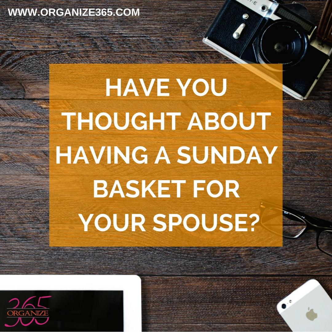Spouse Sunday Basket | Organize 365