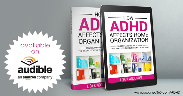 How ADHD Affects Home Organization Now on Audible | Organize 365