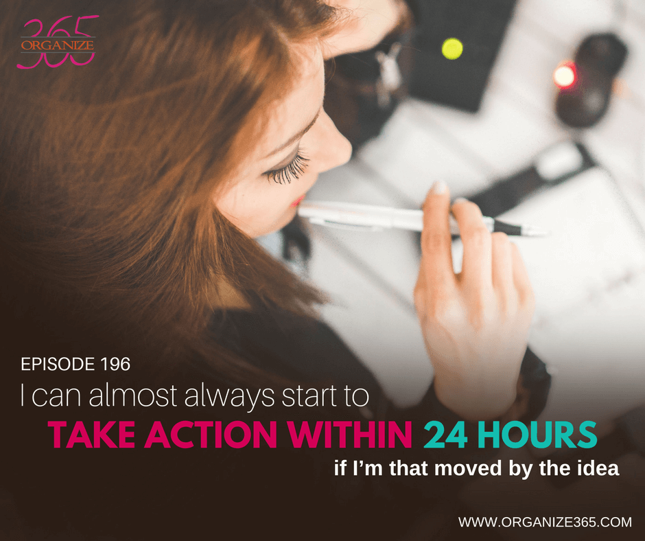 Take Action Within 24 Hours   Organize 365