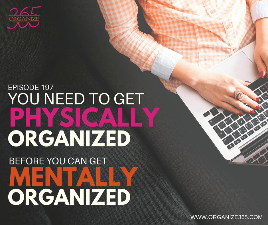 Physical Organization Before Mental Organization | Organize 365