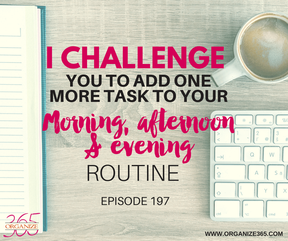 Add One More Task To Your Routines | Organize 365