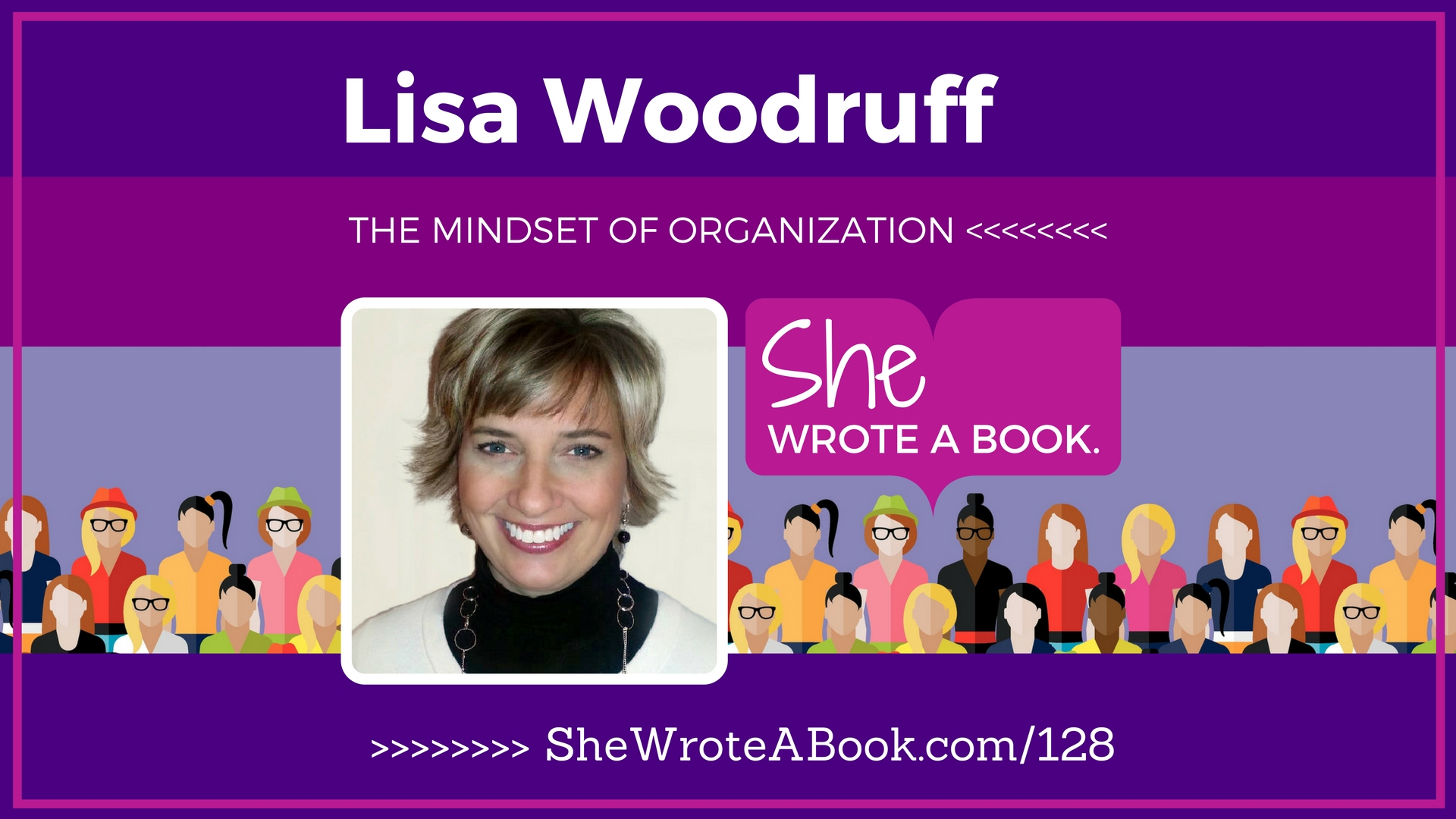 128-She-Wrote-A-Book-Lisa-Woodruff-The-Mindset-Of-Organization